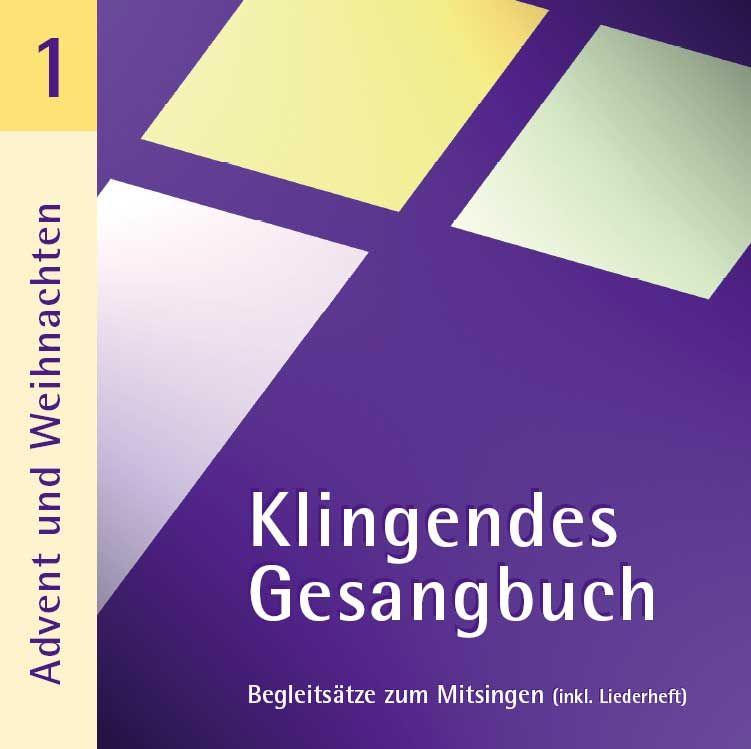 Klingendes Gesangbuch 1-Advent und Weihnachten - Christliche Bücher ...